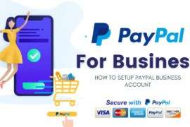 PayPal for Business: How to Set Up PayPal Business Account (VIDEO)