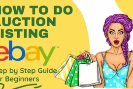How to Do an Ebay Auction Listing – Sell Things on Ebay